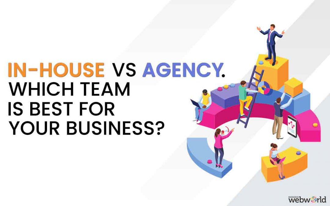 In-House Vs Agency Marketing: which one is best for your business?