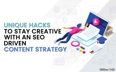 7 Unique hacks to stay creative with an SEO-driven Content Strategy